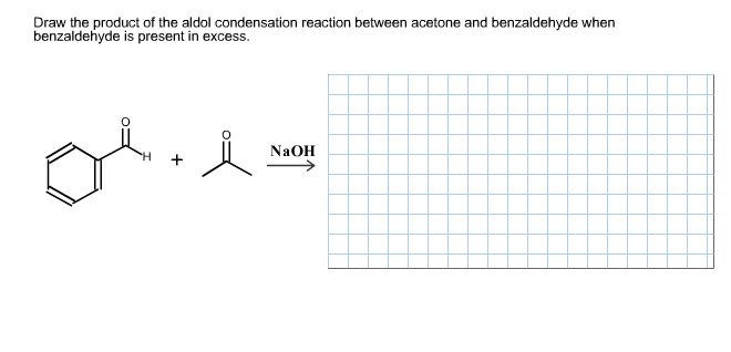 aldol reaction of benzaldehyde and acetone The aldol reaction and condensation the reaction of carbonyl compound enolates with aldehydes and ketones to form a β-hydroxy carbonyl compound is the aldol .