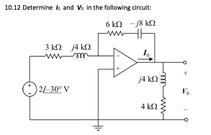 Determine lo and Vo in the following circuit:
