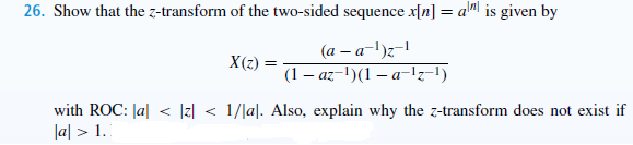 Show that the z-transform of the two-sided sequenc