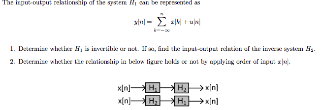 The input-output relationship of the system H1 can