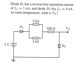 Diode D1 has a reverse bias saturation current. of