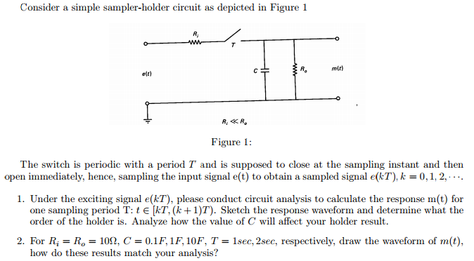 Consider a simple sampler-holder circuit as depict