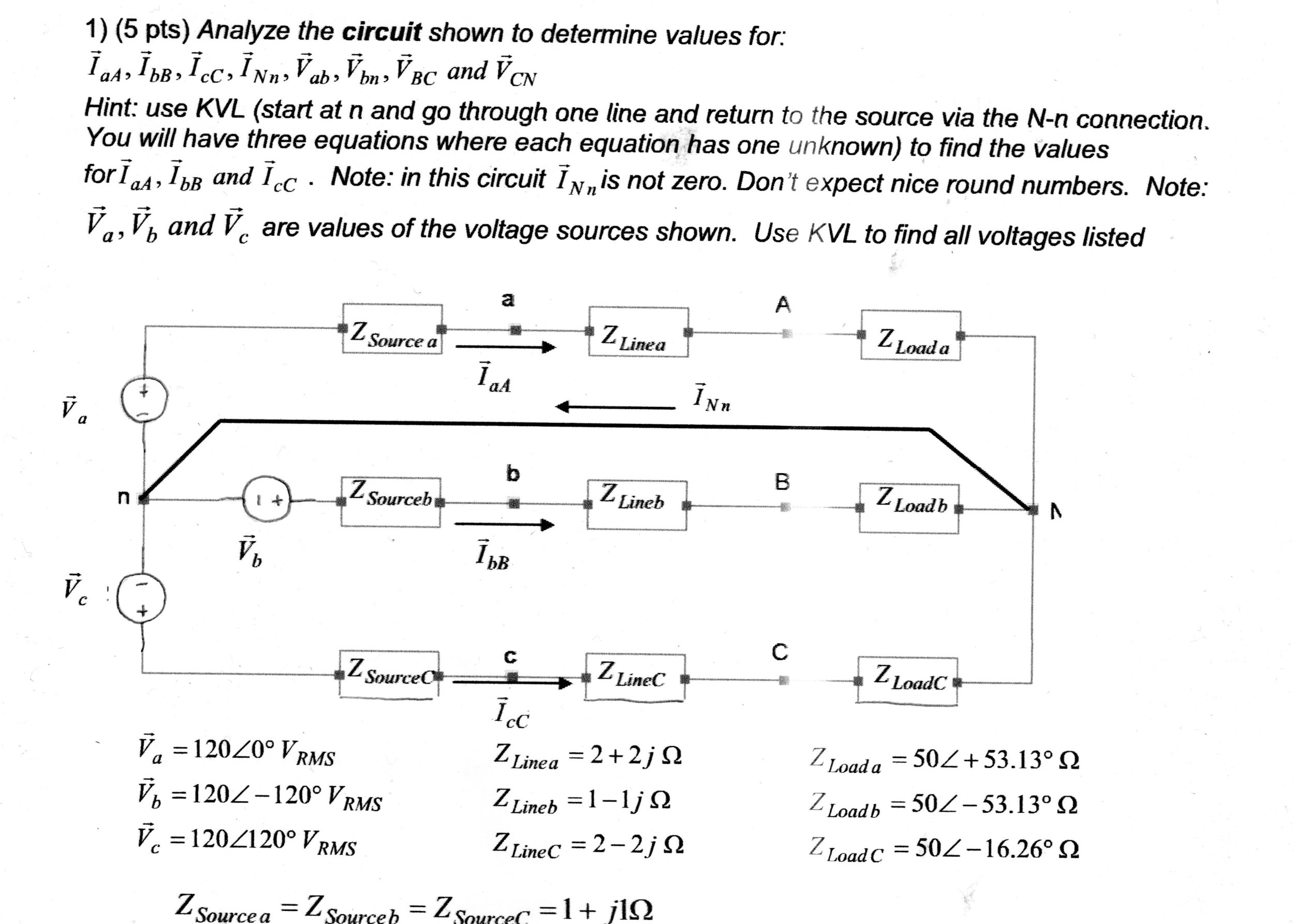 Analyze the circuit shown to determine values for: