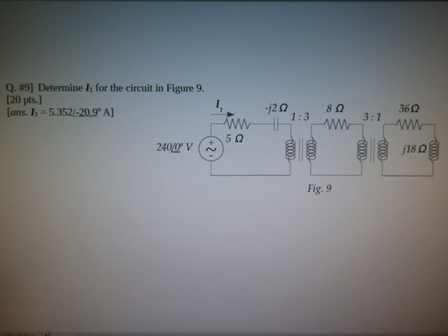 Determine I1 for the circuit in Figure 9. ans. I1