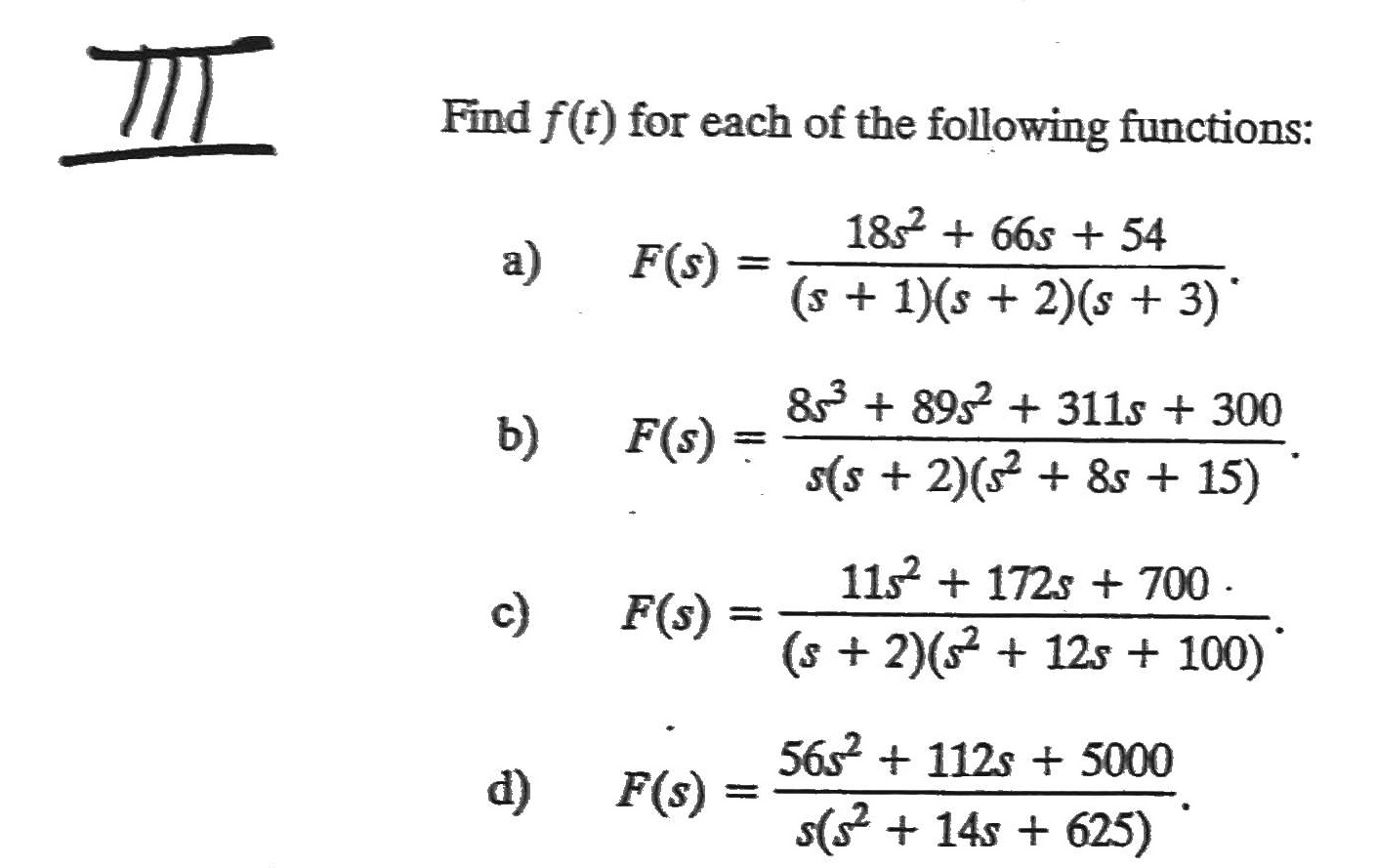 Find f(t) for each of the following functions: F