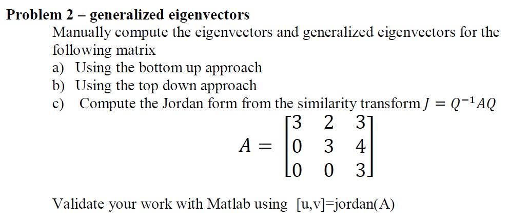 Problem 2 - Generalized Eigenvectors Manually Comp... | Chegg.com