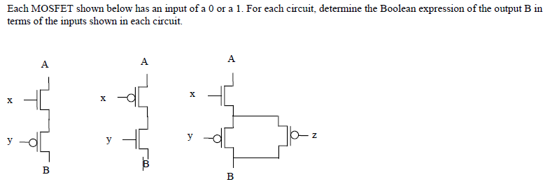 Each MOSFET shown below has an input of a 0 or a 1
