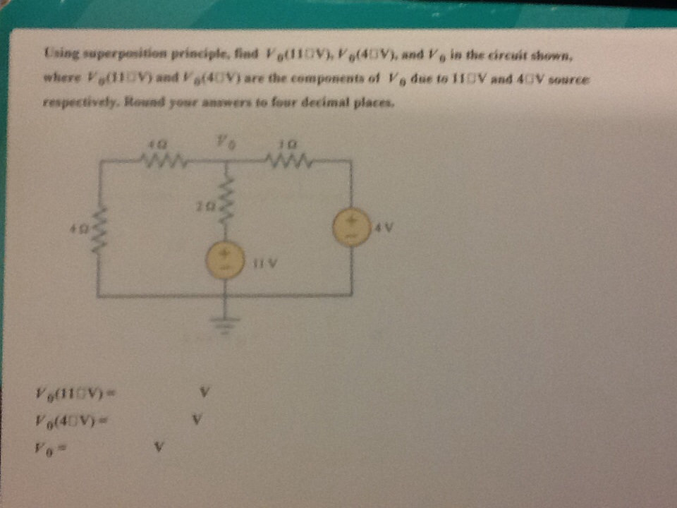 Using superposition principle, find v0(11 V), V0(