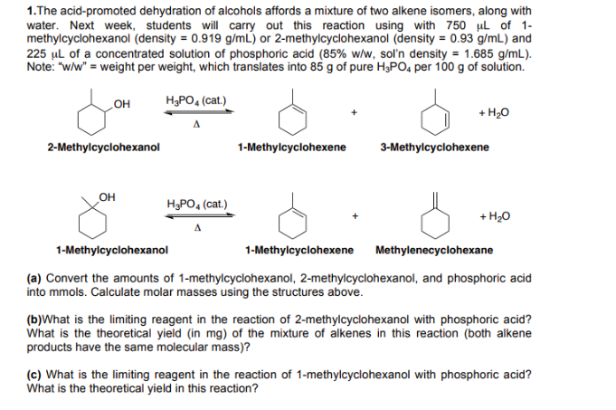 a dehydration reaction study involving the acid 2 methylcyclohexanol Dehydration of alcohols using an acid catalyst  there are other side reactions as well, but these aren't required by any current uk a level (or equivalent.