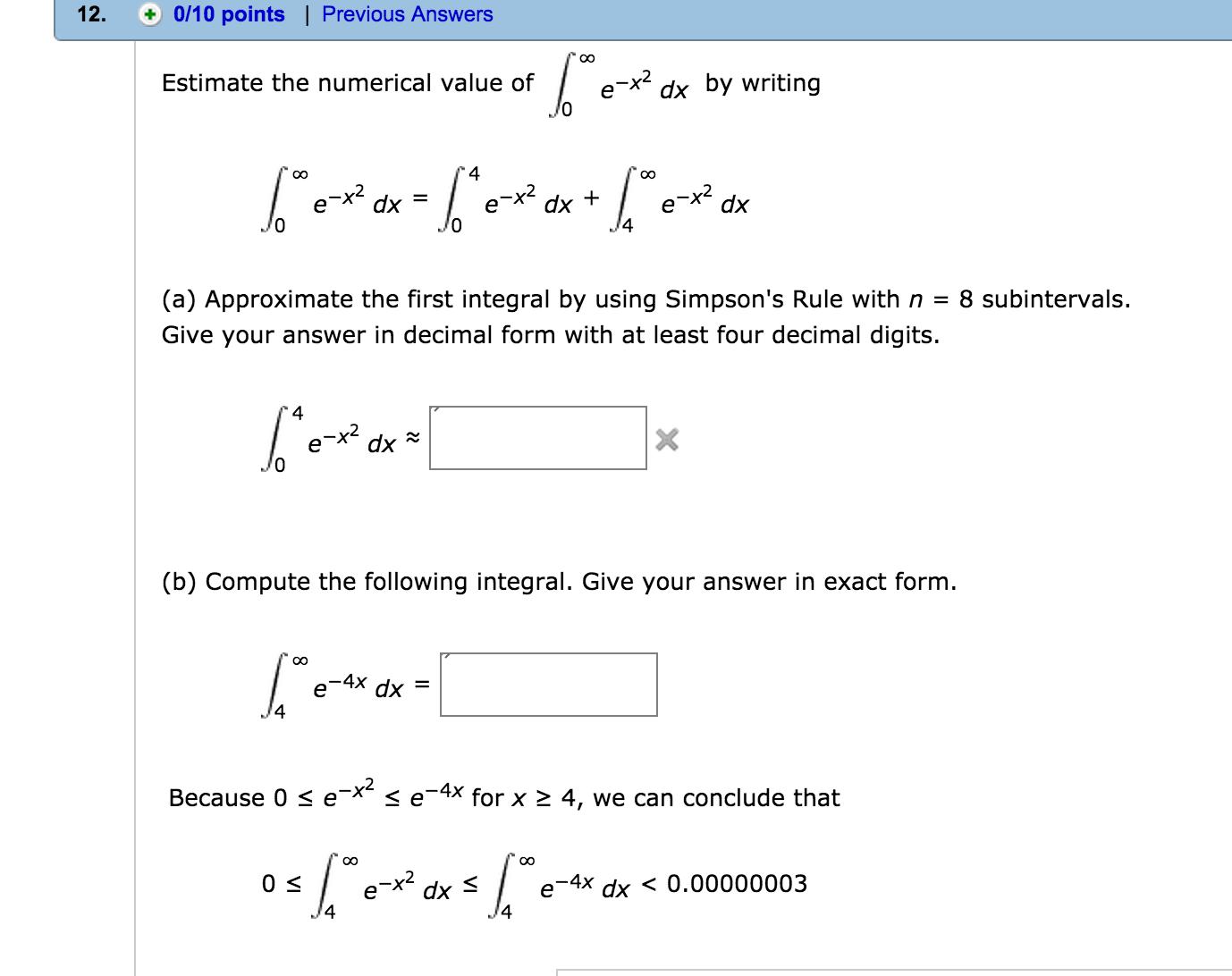 Estimate The Numerical Value Of Infinity 0 E-x2 Dx... | Chegg.com