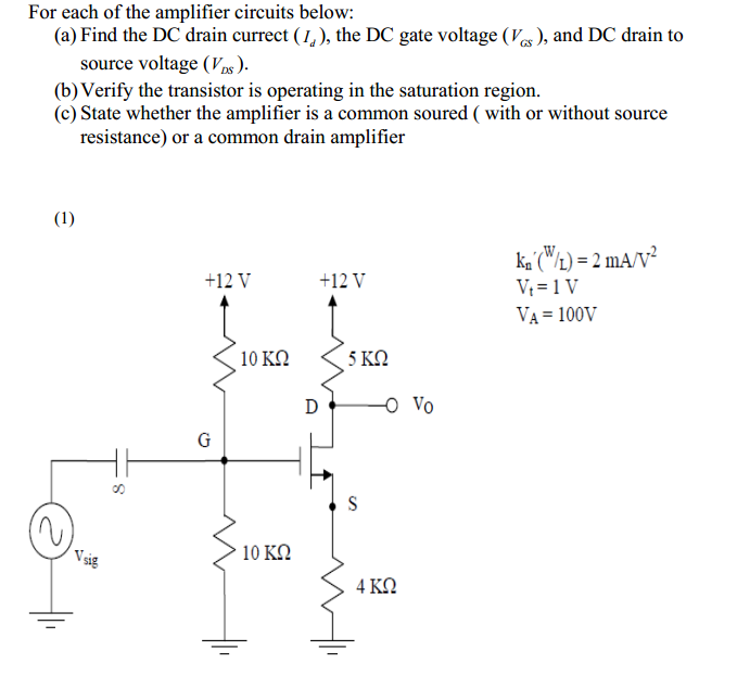 For each of the amplifier circuits below: Find th
