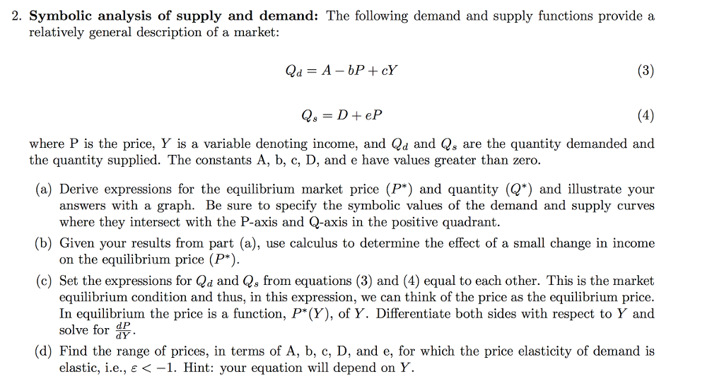 demand analysis problem Worksheet 5: more supply and demand analysis in worksheet 4, we saw how price ceilings and floors forcing prices below or above the problem 2 - a change in demand below are the supply and demand curves for unskilled restaurant workers.