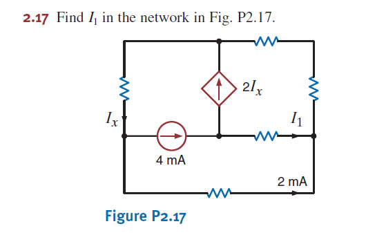 Find I1 in the network in Fig. P2.17 Figure P2.17