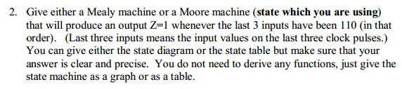 Give either a Mealy machine or a Moore machine (sl
