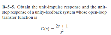 Obtain the unit-impulse response and the unit-step