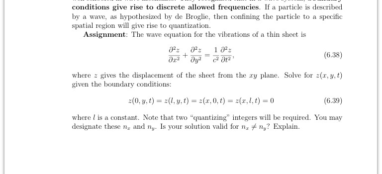 conditions give rise to discrete allowed frequenci