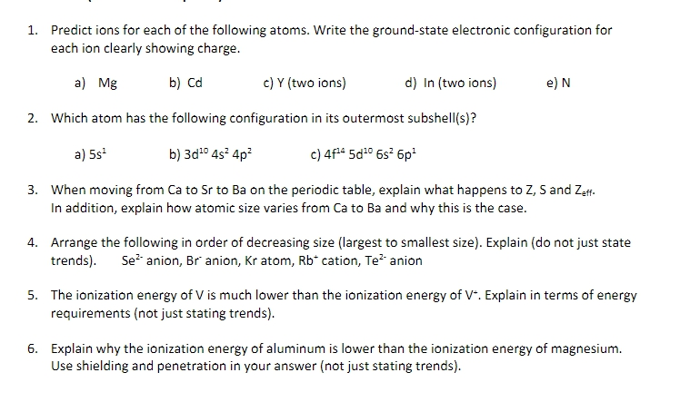 Solved predict ions for each of the following atoms writ predict ions for each of the following atoms write the ground state electronic configuration urtaz Image collections