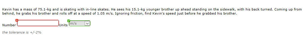 Kevin has a mass of 75.1-kg and is skating with in