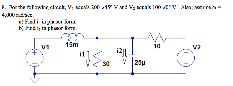For the following circuit, V1 equals 200 < 45 deg