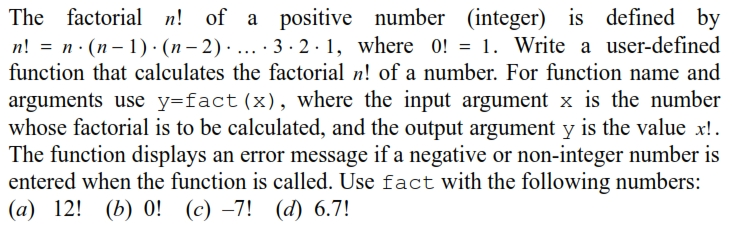 The factorial n! of a positive number (integer) is