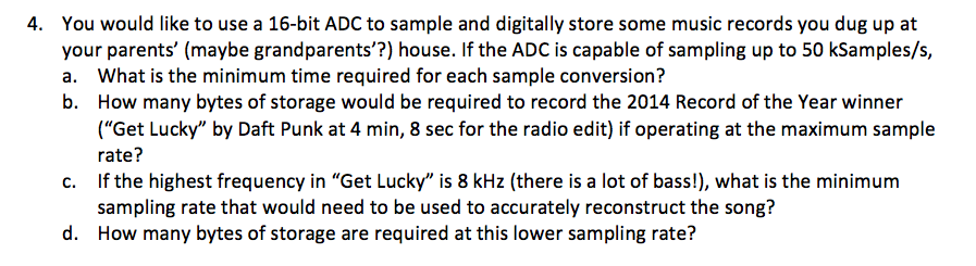 You would like to use a 16-bit ADC to sample and d