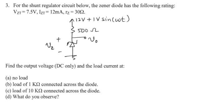 For the shunt regulator circuit below, the zener d
