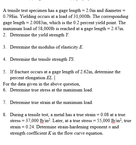 A Tensile Test Specimen Has A Gage Length = 2.0in ... | Chegg.com
