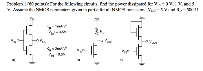 For the following circuits, find the power dissipa
