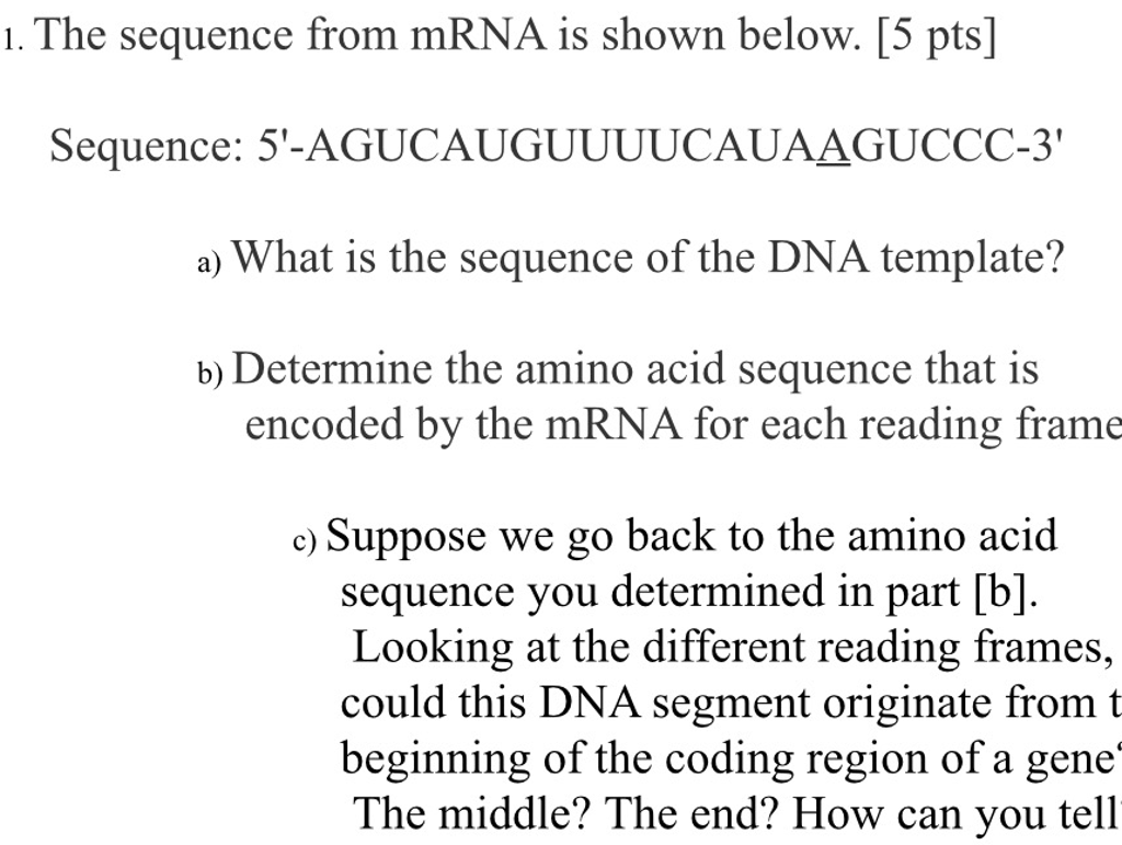 Solved: The Sequence From MRNA Is Shown Below. What Is The ...