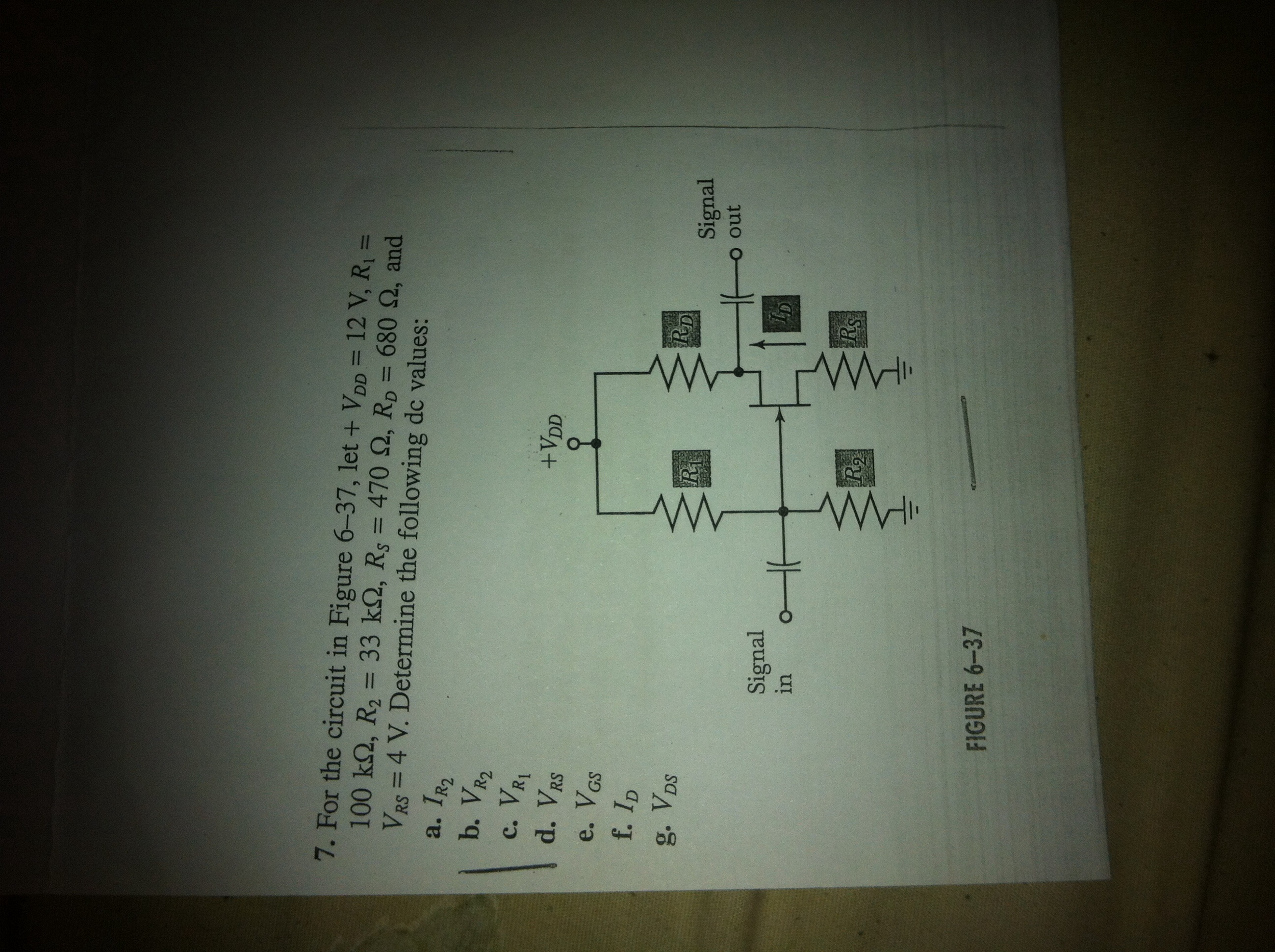 For the circuit in Figure 6-37, let + VDD = 12 V,