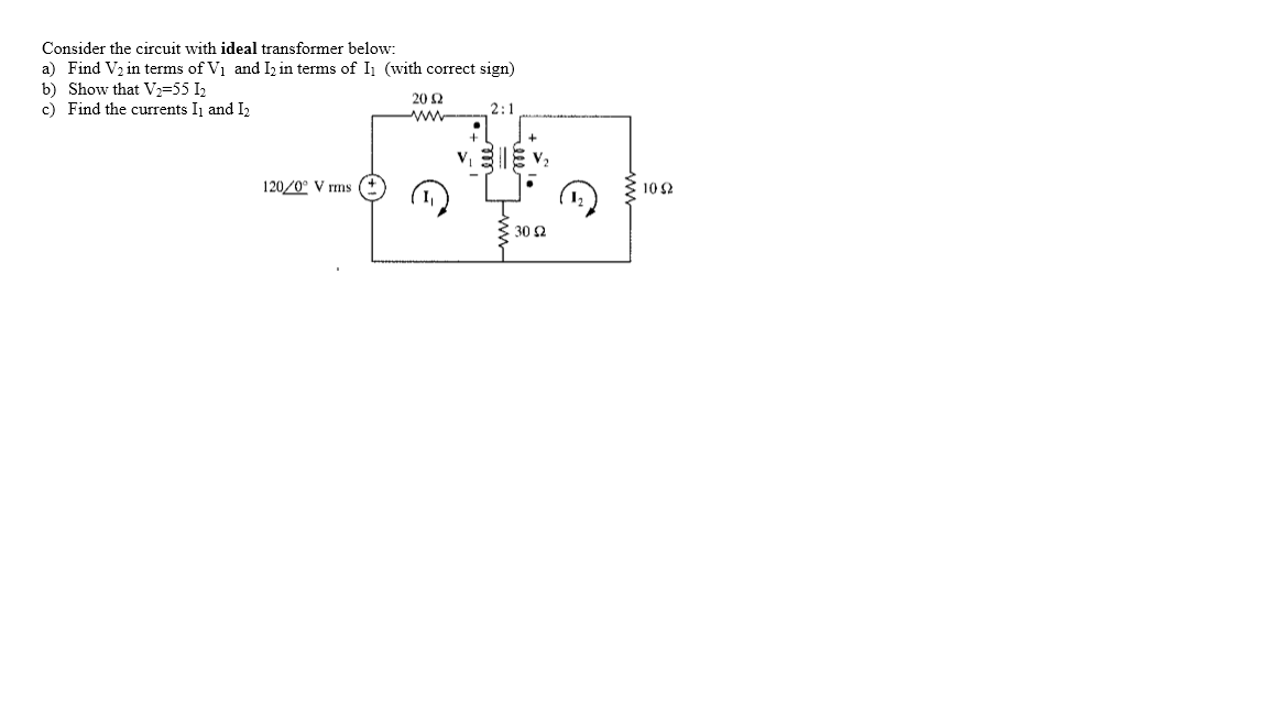 Consider the circuit with ideal transformer below: