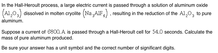 Solved In The Hall Heroult Process A Large Electric Curr