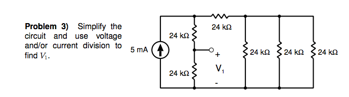 Simplify the circuit and use voltage and/or curren