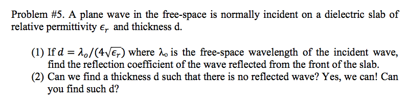 A plane wave in the free-space is normally inciden