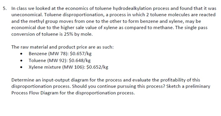 In class we looked at the economics of toluene hyd