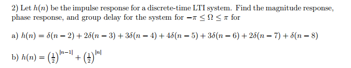 Let h(n) be the impulse response for a discrete-ti