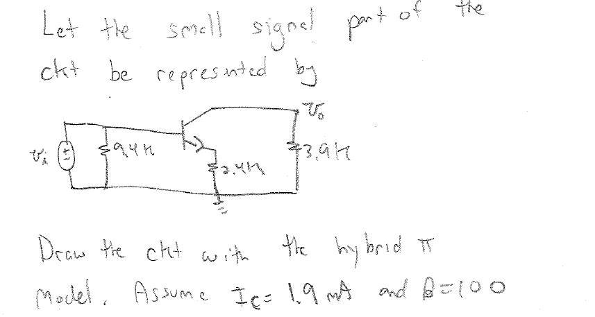 Let the small signal part of the circuit be repres