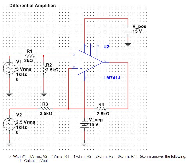 Differential Amplifier. With V1 = 5Vrms, V2 = 4Vr