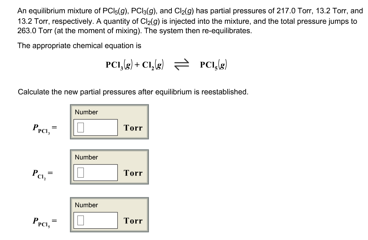 total pressure equation. question: an equilibrium mixture of pci5(g), pci3(g), and cl2(g) has partial pressures 217.0 torr, 13.2 . total pressure equation o