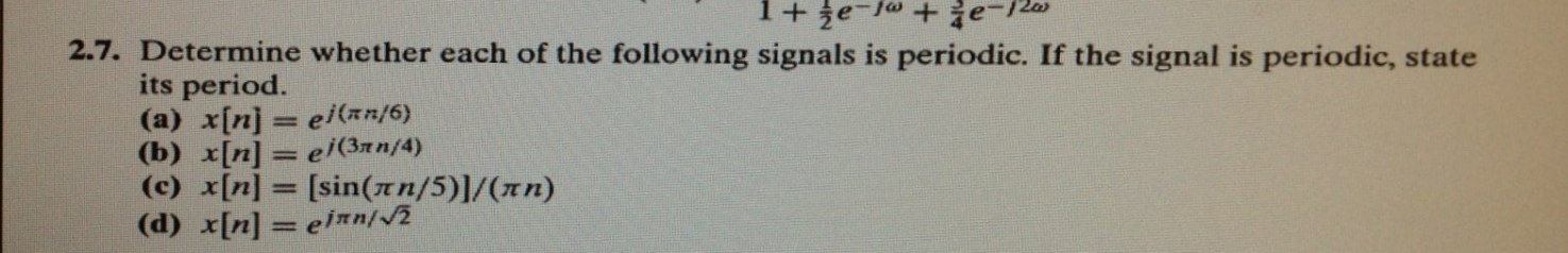 Determine whether each of the following signals is