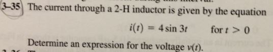The current through a 2-H inductor is given by the