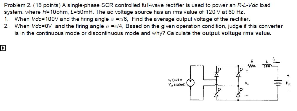 A single-phase SCR controlled full-wave rectifier