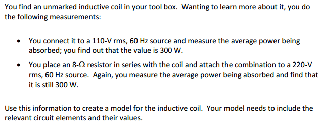 You find an unmarked inductive coil in your tool b