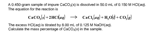 A 0.450-gram sample of impure CaCO3(s) is dissolve
