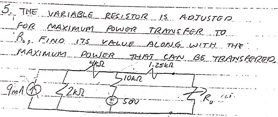The variable resistor is adjusted for maximum powe