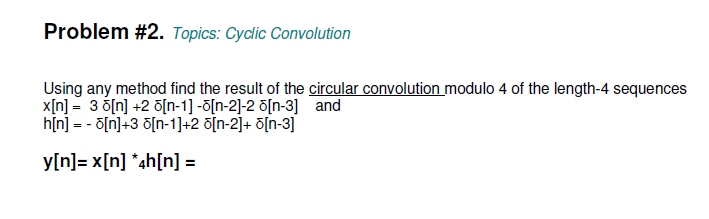 Topics: Cyclic Convolution Using any method find