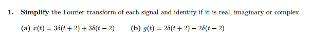 Simplify the Fourier transform of each signal and