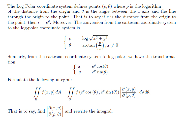 The Log - Polar coordinates system defines points