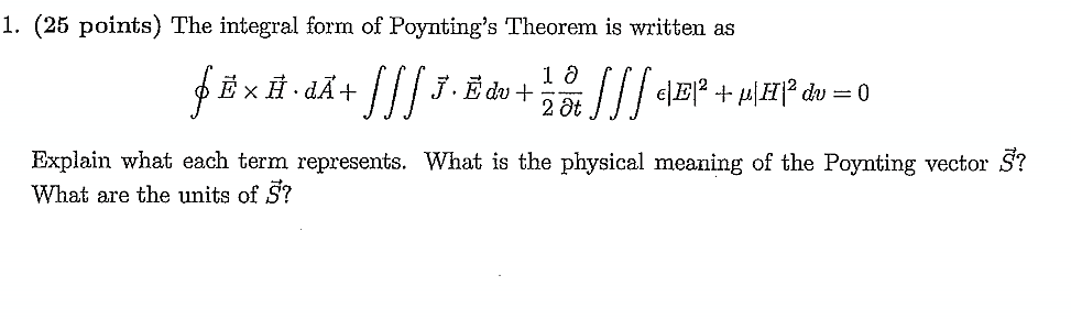 The Integral Form Of Poynting's Theorem Is Written... | Chegg.com