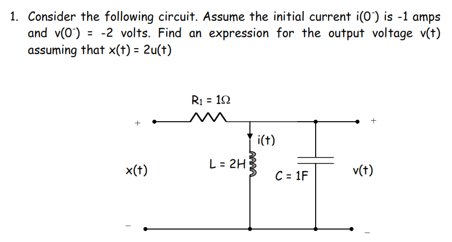 Consider the following circuit. Assume the initial